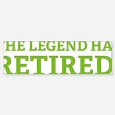 legendRetired4 Bumper Bumper Sticker