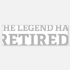 legendRetired3 Bumper Bumper Sticker