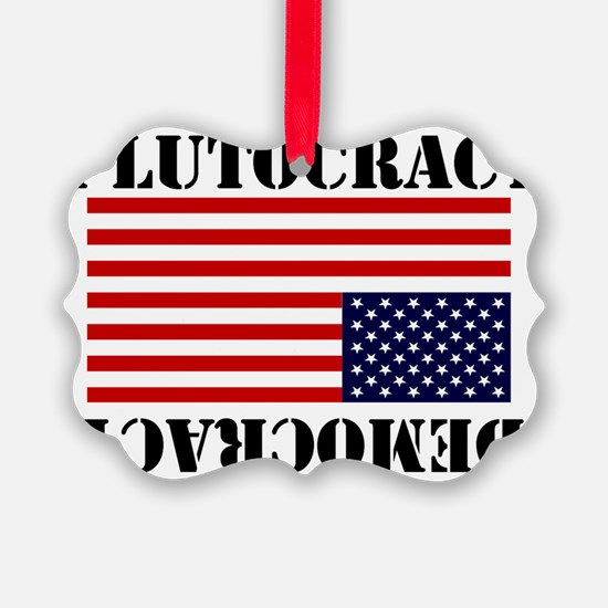 Plutocracy - For White Shirts ONL Picture Ornament