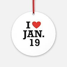 I Heart January 19 Ornament (Round)