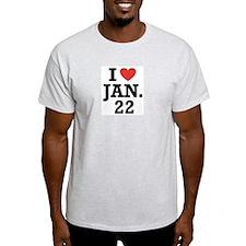 I Heart January 22 T-Shirt