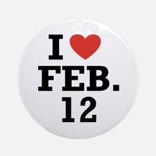 I Heart February 12 Ornament (Round)