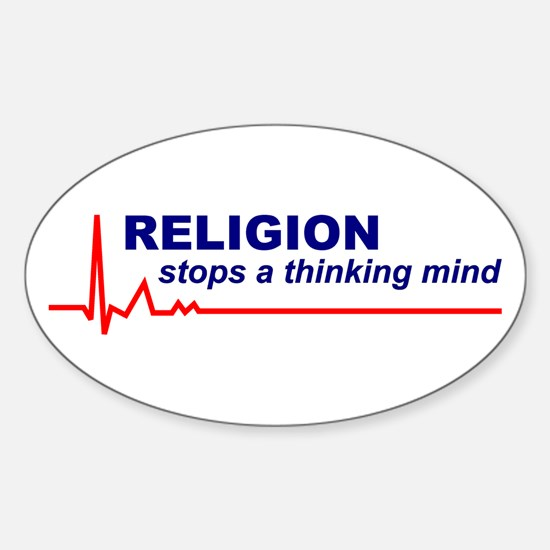 Religion Stops a Thinking Mind Oval Decal