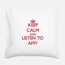 Keep Calm and listen to Amy Square Canvas Pillow