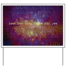Look At The Stars Look T-shirt copy Yard Sign
