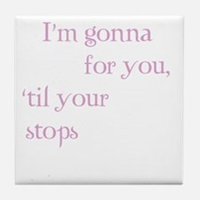 fight for you3 Tile Coaster