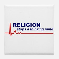 Religion Stops a Thinking Mind Tile Coaster