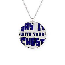 Say it wit ya chest copy Necklace