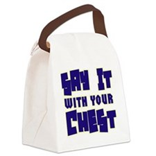Say it wit ya chest copy Canvas Lunch Bag