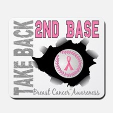 - Take Back Second Base Breast Cancer Mousepad