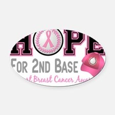 - Hope for Second Base Breast Canc Oval Car Magnet