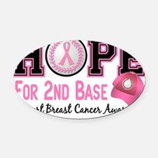- Hope For 2nd Base Breast Cancer Oval Car Magnet