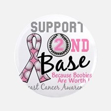 "- Support 2nd Base Breast Cancer 3.5"" Button"