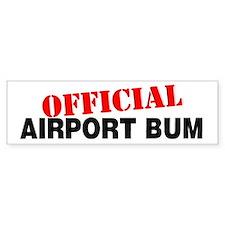 AIRPORT BUM Bumper Bumper Sticker