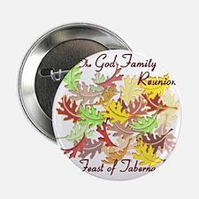 "The God Family Reunion10X10 2.25"" Button"