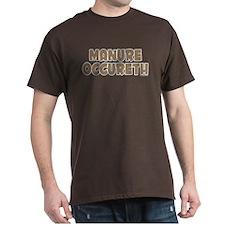 MANURE OCCURETH! Brown T-Shirt