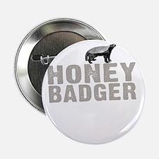 "Honey Badger Thing -dk 2.25"" Button"