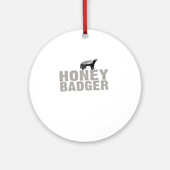 Honey Badger Thing -dk Round Ornament