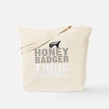 Honey Badger Thing -dk Tote Bag