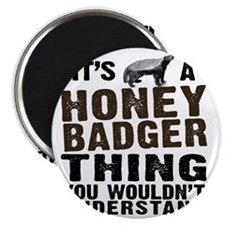 Honey Badger Thing Magnet