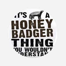 "Honey Badger Thing 3.5"" Button"