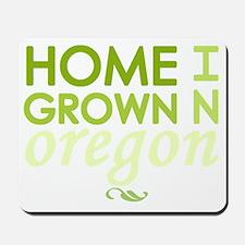 Home grown oregon light Mousepad