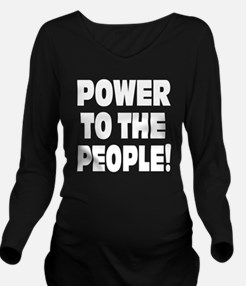 Power to the People  Long Sleeve Maternity T-Shirt