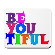 BE YOU TIFUL, multiple colors Mousepad