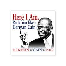 "HereIAm-HermanCain Square Sticker 3"" x 3"""