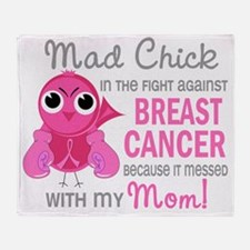 - Mad Chick 2 Mom Breast Cancer D Throw Blanket