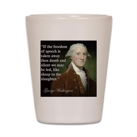 george-washington-freedom-of-speech-quo Shot Glass