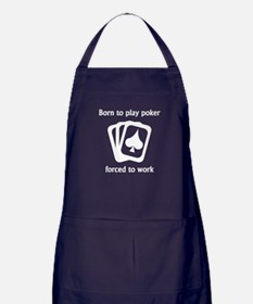 Born To Play Poker Forced To Work Apron (dark)