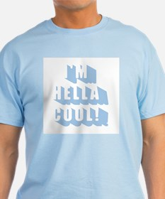 I'm Hella Cool! Light Blue T-Shirt