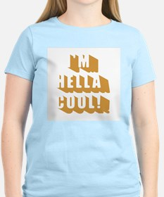 I'm Hella Cool! Women's Yellow T-Shirt