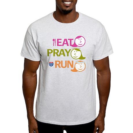 EAT PRAY RUN art_26 Light T-Shirt