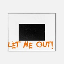 Let Me Out -dk Picture Frame