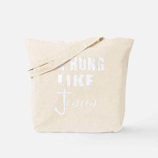 HUNG LIKE JESUS Tote Bag
