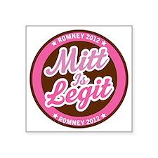"Mitt is Legit_Pink3 Square Sticker 3"" x 3"""