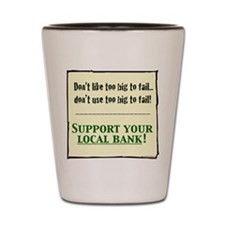 corporate SUPPORT LOCAL BANK LONG SLEEV Shot Glass