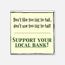 """corporate SUPPORT LOCAL BAN Square Sticker 3"""" x 3"""""""