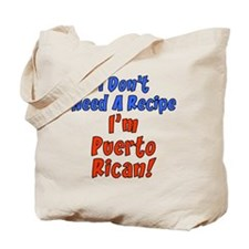 Dont Need Recipe Puerto Rican Tote Bag