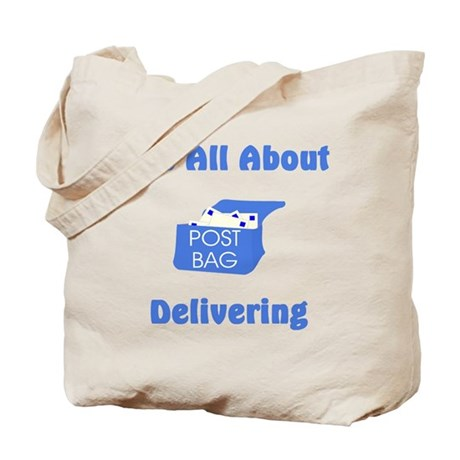 It's All About Delivering Tote Bag