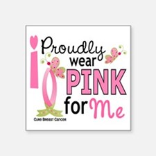 "- Pink for Me Square Sticker 3"" x 3"""