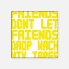 "Friends don let3 Square Sticker 3"" x 3"""