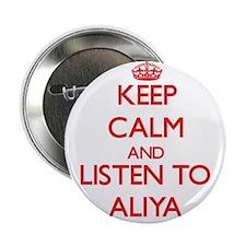 "Keep Calm and listen to Aliya 2.25"" Button"