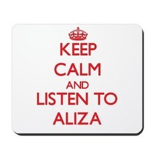 Keep Calm and listen to Aliza Mousepad