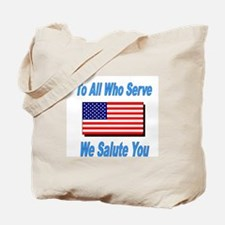 To All Who Serve Tote Bag