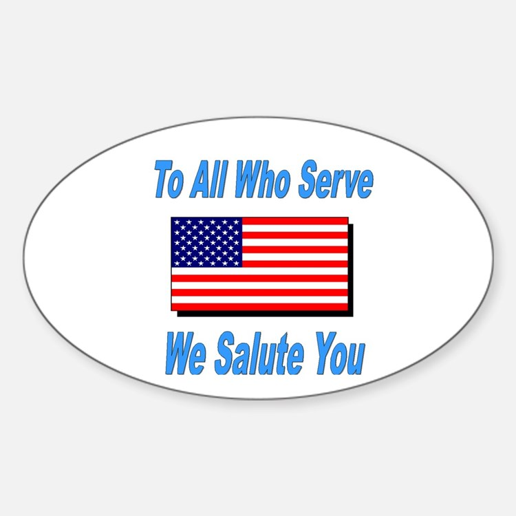 To All Who Serve Oval Decal
