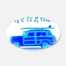 Life Is A Wave Oval Car Magnet