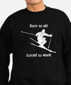 Born To Ski Forced To Work Jumper Sweater